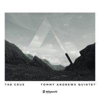 "The Tommy Andrews Quintet ""The Crux"""