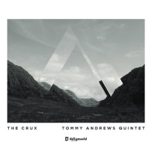 """The Tommy Andrews Quintet """"The Crux"""""""