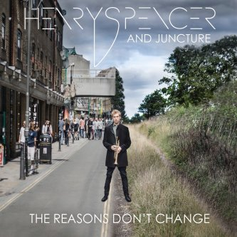 """Henry Spencer and Juncture """"The Reasons Don't Change"""""""
